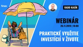 Praktické využitie investícií v živote | Finax.sk